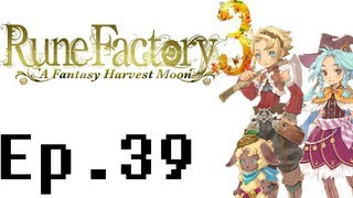 Rune Factory 3: A Fantasy Harvest Moon Playthrough Ep. 39. The Goof