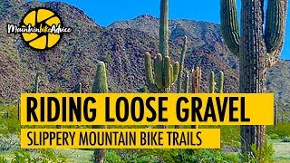Learn to Ride on Gravel | Mountain Biking in the High Sonoran Desert | Mountain Bike Advice