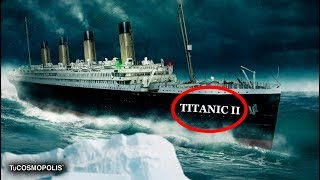 El TITANIC 2 ZARPARÁ en 2022, te ATREVERÍAS a SUBIRTE