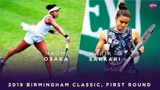 Naomi Osaka vs. Maria Sakkari | 2019 Birmingham Classic First Round | WTA Highlights Video