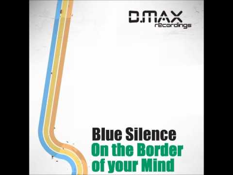 Blue Silence - On the Border of Your Mind (Martin Libsen Remix)