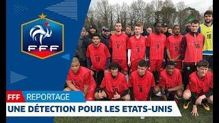 FFF: La journée de détection FFF/USA au CNF Clairefontaine, reportage I FFF 2018