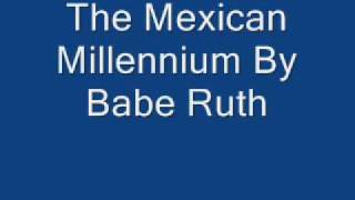 The Mexican Millennium By Babe Ruth