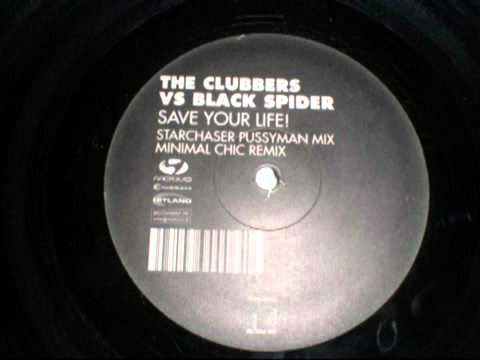 The Clubbers Vs. Black Spider- Save Your Life (Starchaser ...