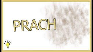 Odkiaľ sa berie PRACH?