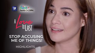 Stop accusing me of things!   A Love To Last Highlights   The Best of ABS-CBN on iWantTFC