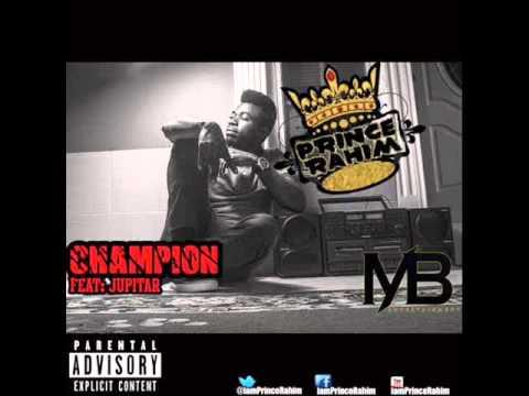 Prince Rahim ft  JupitaR   Champion