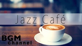 Coffee & Slow Jazz - Relaxing Cafe Jazz Music - Stress Relief Cafe Music
