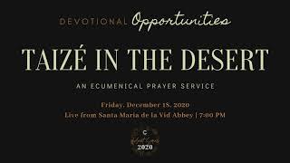 Week Three Devotional - Taizé in the Desert: 2020 Advent Series, A Season of Hope