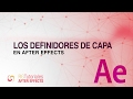 Qué son los definidores de capa en After Effects - Tutoriales de After Effects en español