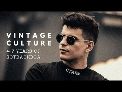 Vintage Culture @ 7 Years of SOTRACKBOA (A Little Party Never Killed Nobody)