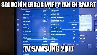 SOLUCIONAR ERROR DE WIFI Y LAN EN SMART TV SAMSUNG 2018