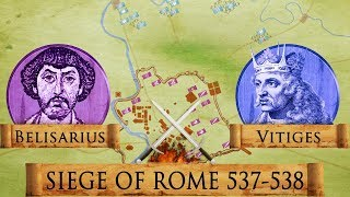 Siege of Rome 537-538 - Roman - Gothic War DOCUMENTARY