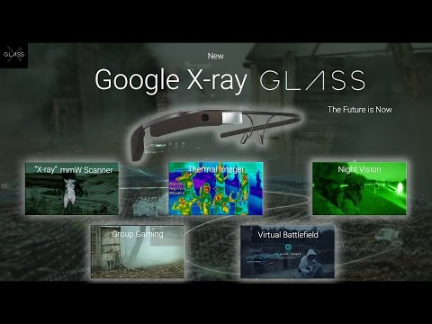 Google Glass X - Meet the New Google X-ray Glasses Project X