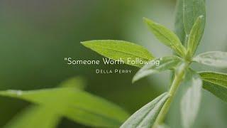 """Della Perry - """"Someone Worth Following"""""""