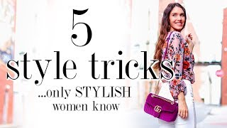 5 Style Tricks Only The Most STYLISH Women Know!