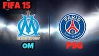 FIFA 15 - PSG VS OM  Clasico francais !!!!!!