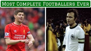 7 Most Complete Footballers of All Time