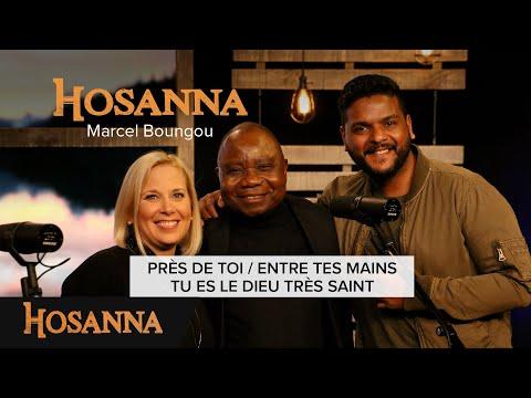 Marcel Boungou - Près de toi / Entre tes mains / Tu es le Dieu très saint