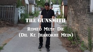 Romeo Must Die (Dil Ke Jharoke Mein) - The Gunsmith (from The Rap Storybook)