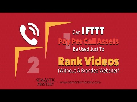 Can IFTTT Pay Per Call Assets Be Used Just To Rank Videos (Without A Branded Website)?