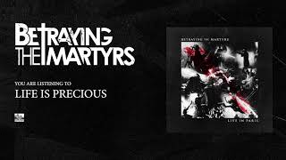 BETRAYING THE MARTYRS - Life Is Precious (Live)