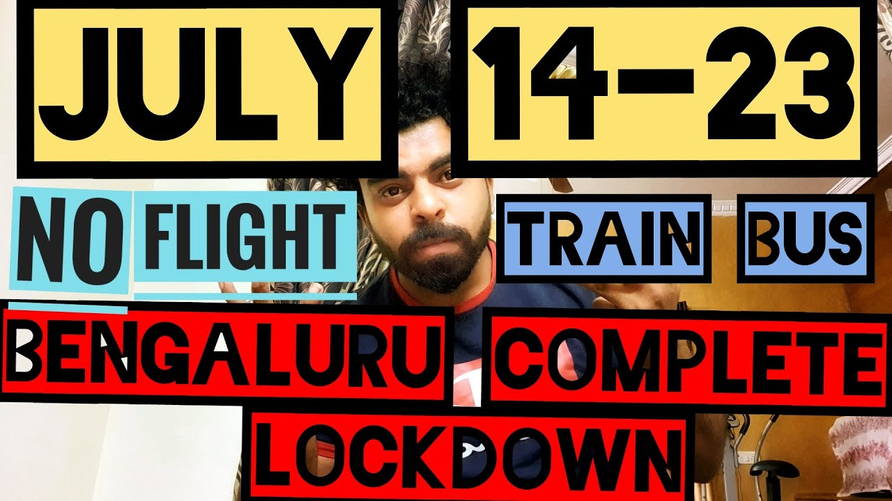 BENGALURU COMPLETE LOCKDOWN |JULY 14 TO JULY 22 |NO FLIGHT BUS TRAIN|SEVA SINDHU INTER STATE ePASS