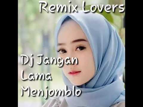 Dj Jangan Lama Menjomblo Remix