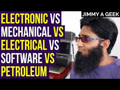 Electronic Vs Mechanical Vs Electrical Vs Software Vs Petroleum Engineering Degree's