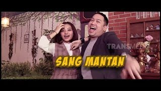 Mantan Ngajak Balikan | SANG MANTAN (17/02/19) Part 1
