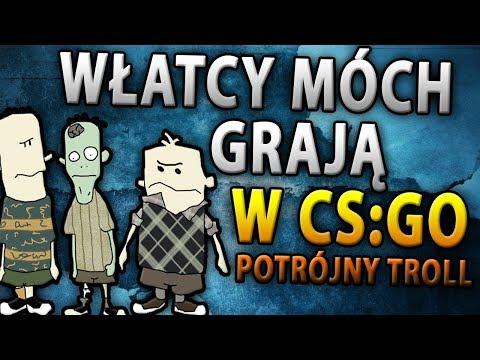 Włatcy Móch (Czesio, Maślana i Anusiak) Grają w CS GO - Potrójny Troll Na FFa
