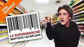 BAPTISTE LECAPLAIN - Au supermarché