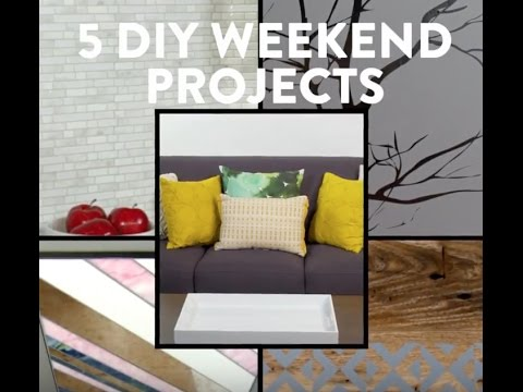 5 Diy Weekend Projects
