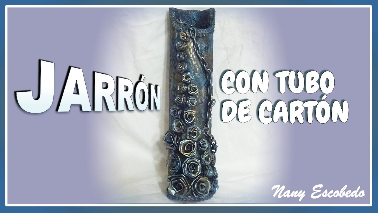 Jarr n con tubo de cart n youtube - Tubos de carton ...