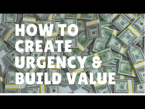 How To Build Value and Create Urgency In Sales