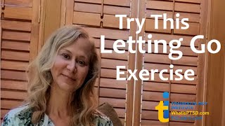 Learn to Let Go! A practice for you to try