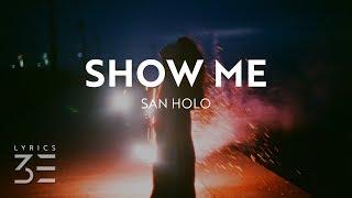 San Holo - show me (lyrics)