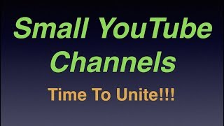 Small YouTube Channels Unite - #SmallYouTuberArmy