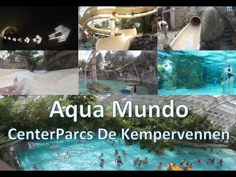 Aqua Mundo Kempervennen.Introduction Aqua Mundo Center Parcs De Kempervennen