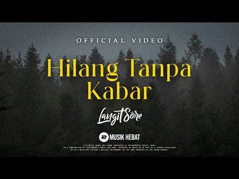 Free Download Langit Sore : Hilang Tanpa Kabar (official Lyric Video) Mp3 dan Mp4