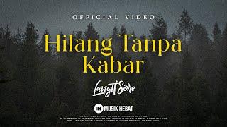 LANGIT SORE : HILANG TANPA KABAR (OFFICIAL LYRIC Mp3)