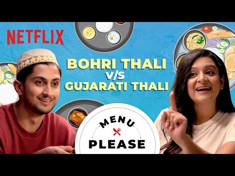 Bohri Thali VS. Gujarati Thali | Menu Please Ft. Kaneez Surka | Netflix India