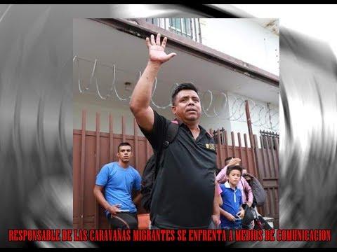 LÍDER RESPONSABLE DE LAS CARAVANAS DE HONDUREÑOS SE ENFRENTA A MEDIOS DE COMUNICACIÓN
