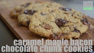 Caramel Maple Bacon Chocolate Chunk Cookies (vegan) Something Vegan