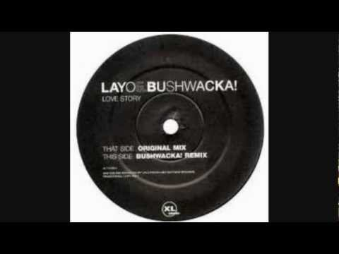 layo and bushwacka - love story - tim deluxe remix -essential selection