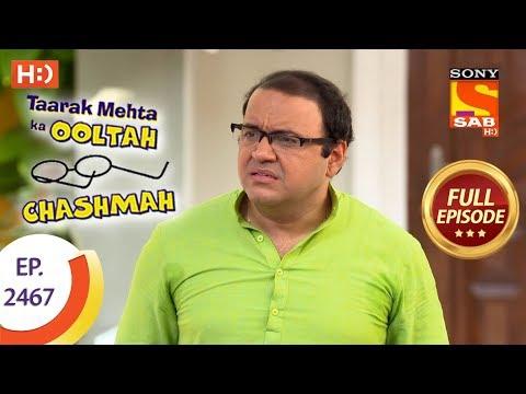 Taarak Mehta Ka Ooltah Chashmah – Ep 2467 – Full Episode – 15th May, 2018