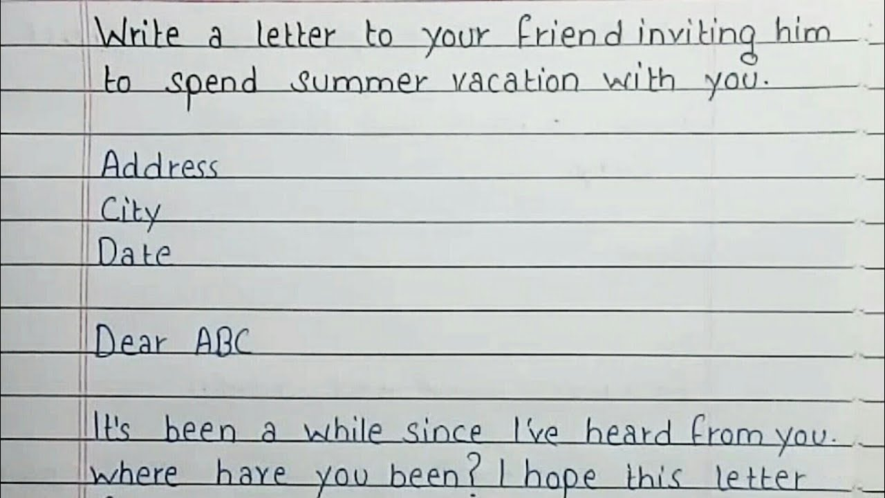 Write A Letter To Your Friend Inviting Him To Spend Summer Vacation At Your Place Handwriting Youtube