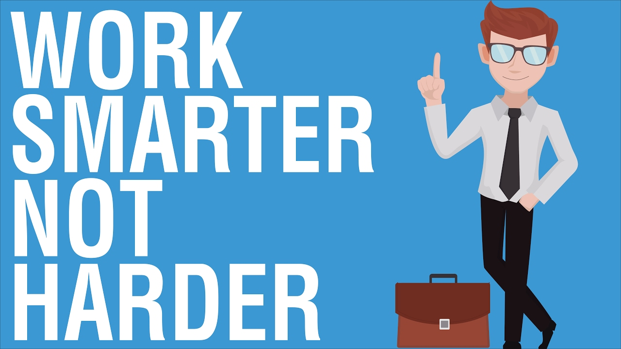 work smarter not harder successful it Find out more how to work smarter not harder in 2018, reach success -   - with easy to follow guide become a member and rea.