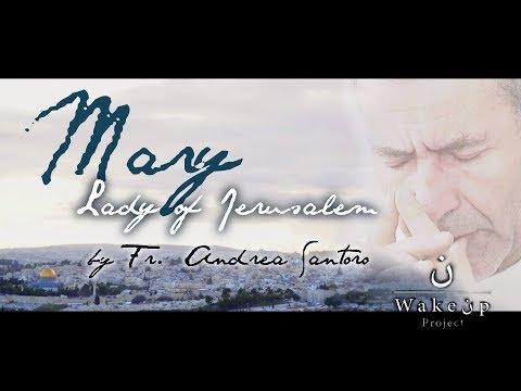 """""""Mary, Lady of Jerusalem"""".  Prayer by Fr. Andrea Santoro"""