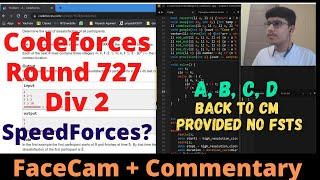 Codeforces Round 727 Div2    A, B, C, D    Facecam + Commentary